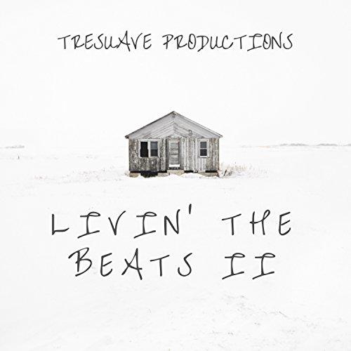 Tre Suave' - Livin The Beats II (2017)