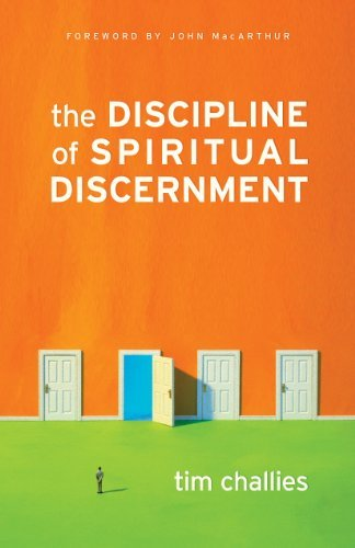 The discipline of spiritual discernment foreword by john macarthur the discipline of spiritual discernment foreword by john macarthur by challies tim negle Image collections