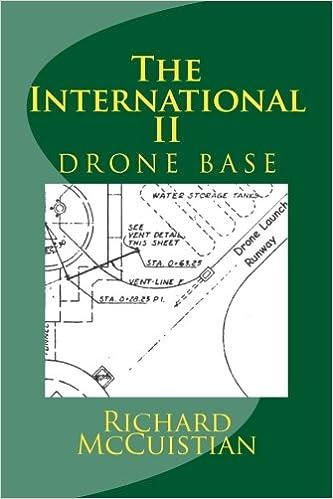 The International II: Drone Base (Volume 2): Richard W McCuistian