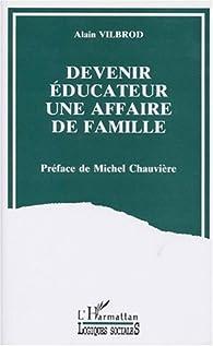 Deveniréducateur: Une affaire de famille par Alain Vilbrod