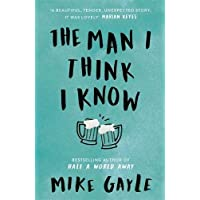 The Man I Think I Know: A feel-good, uplifting story of the most unlikely friendship, cover may vary