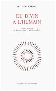 Du divin à l'humain par Frithjof Schuon