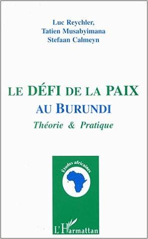 Le défi de la paix au Burundi : théorie et pratique pdf epub