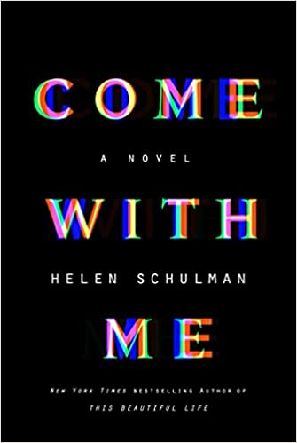 Come With Me A Novel Amazon Fr Helen Schulman Livres