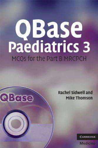 QBase Paediatrics 3: MCQs for the Part B MRCPCH (No. 3)