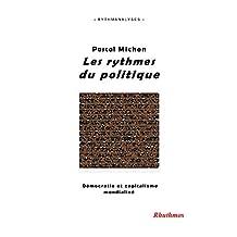 Les rythmes du politique: Démocratie et capitalisme mondialisé (Rythmanalyses t. 1) (French Edition)