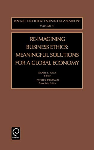 Re-Imagining Business Ethics (Research in Ethical Issues in Organizations)