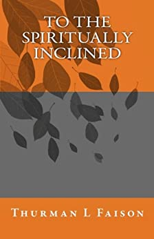 To The Spiritually Inclined by [Faison, Thurman L]