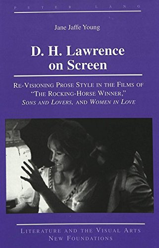 D. H. Lawrence on Screen: Re-Visioning Prose Style in the Films of «The Rocking-Horse Winner»,