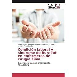 Condición laboral y síndrome de Burnout en enfermeras de cirugía Lima: Experiencia en una organización hospitalaria (Spanish Edition)
