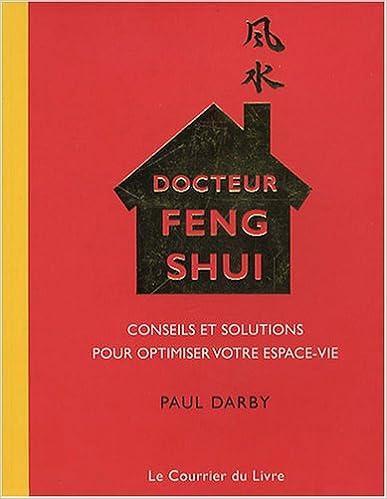 docteur feng shui conseils et solutions pour optimiser votre espace vie pdf catchadreamfarmcom. Black Bedroom Furniture Sets. Home Design Ideas