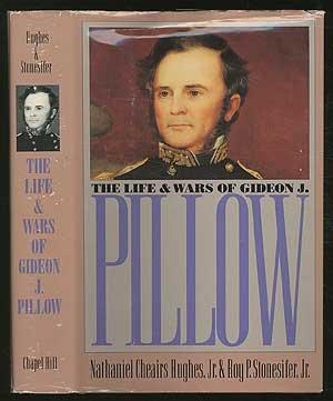 Download The Life and Wars of Gideon J. Pillow (Civil War America) pdf