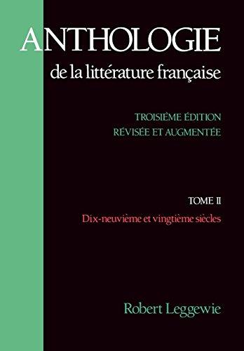 Anthologie de la Litterature Française: Tome II - Dix-neuvième et vingtième siècles (French Edition)