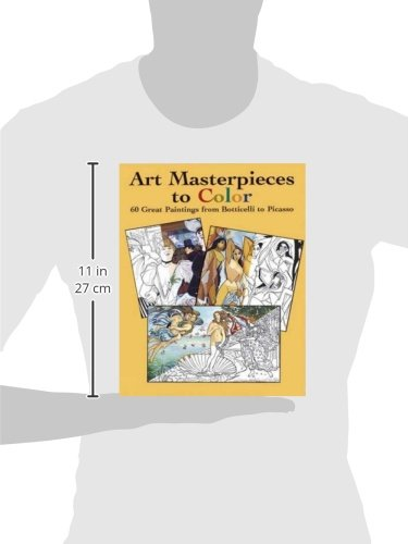 Art Masterpieces To Color 60 Great Paintings From Botticelli Picasso Dover 8601300295954 Books