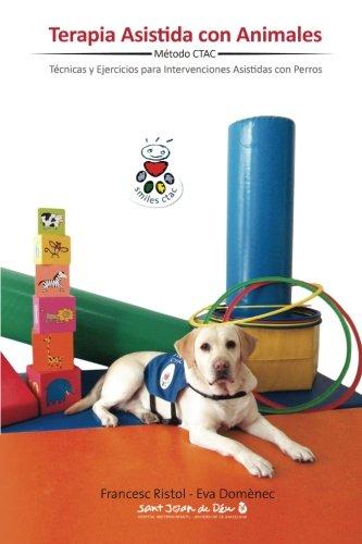 Terapia Asistida con Animales: Tecnicas y ejercicios para intervenciones asistidas con animales (Spanish Edition) [Eva Domenec] (Tapa Blanda)