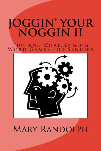 Joggin' Your Noggin: Fun and Challenging Word Games for Seniors by Brand: CreateSpace Independent Publishing Platform
