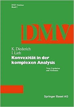 Konvexität in der Komplexen Analysis: Neue Ergebnisse und Methoden (Oberwolfach Seminars) (German Edition): Volume 2