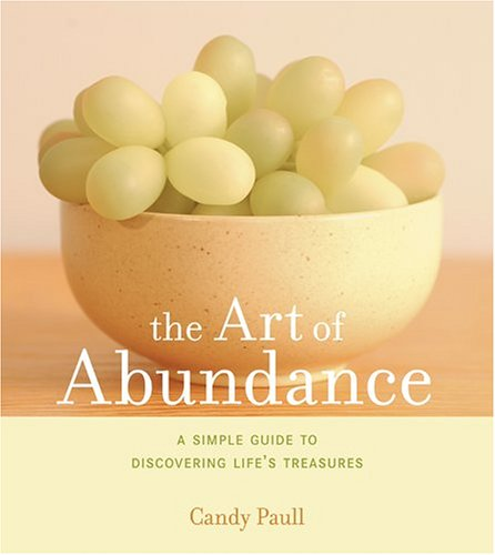The Art of Abundance: A Simple Guide to Discovering Life's Treasures (Artful Living)