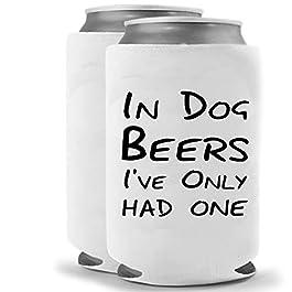 In Dog Beers I've Had One | Funny Novelty Can Cooler Coolie Huggie – Set of two (2) | Beer Beverage Holder – Beer Gifts…