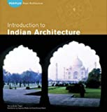 Introduction to Indian Architecture: Arts of Asia (Periplus Asian Architecture)