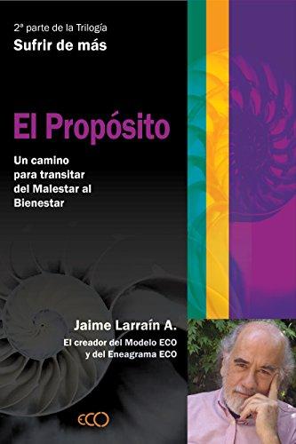 Descargar Libro El Propósito.develando El Propósito De La Vida Y El Fin Del Sufrimiento. Jaime Larraín A.