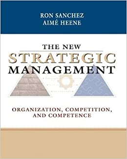 The New Strategic Management: Organization, Competition, and ...