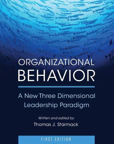 Organizational Behavior: A New Three Dimensional Leadership Paradigm