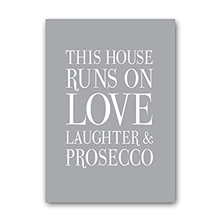 Deliart This House Runs On Love Laughter & Prosecco - sign/print (A2 (594mm x 420mm), Taupe White)