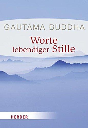 Worte lebendiger Stille (HERDER spektrum) Broschiert – 12. Januar 2012 Ludger Hohn-Morisch Gautama Buddha Verlag Herder 3451071320