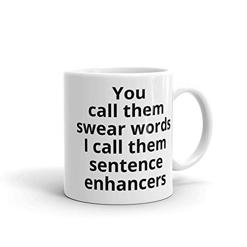 Funny Coffee Mug | I call them sentence enhancers | Best Friend Gifts | Birthday gifts | Gift for Him | Gift for Her ()