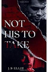 Not His To Take: A Romantic Suspense Novella Paperback