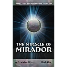 The Miracle Of Mirador: Daniel Light and the Children of the Orb