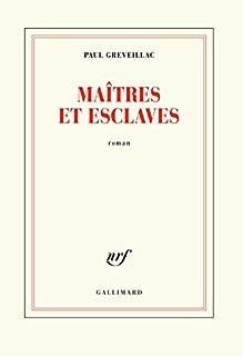 Maîtres et esclaves, Greveillac, Paul