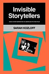 Invisible Storytellers: Voice-Over Narration in American Fiction Film Paperback