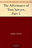 The Adventures of Tom Sawyer, Part 5. (English Edition)