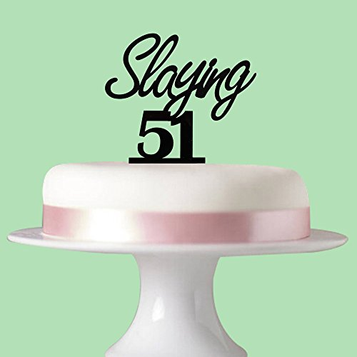 Slaying 51 Cake Topper For 51st Birthday Party Decorations Black Acrylic