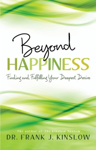 Beyond Happiness: Finding and Fulfilling Your Deepest Desire (Beyond Happiness The Zen Way To True Contentment)