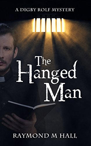 The Hanged Man: A Digby Rolf Mystery by [Hall, Raymond M]