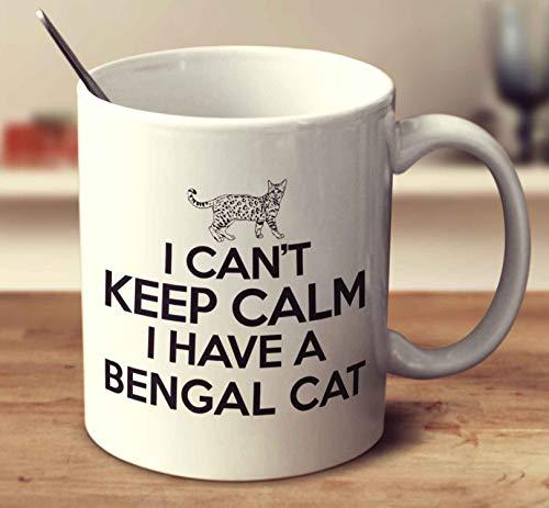 I Cant Keep Calm I Have A Bengal Cat Coffee Mug (White, 11 oz)