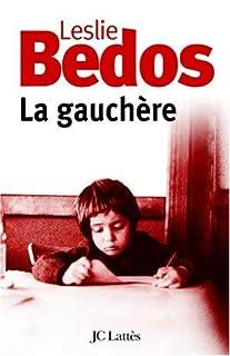 La gauchère, Bedos, Leslie