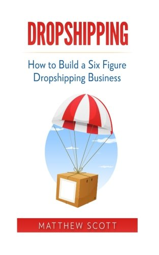 Download Dropshipping: How to Build a Six Figure Dropshipping Business pdf epub