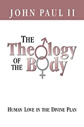 The Theology of the Body Human Love in the Divine Plan (Parish Resources)