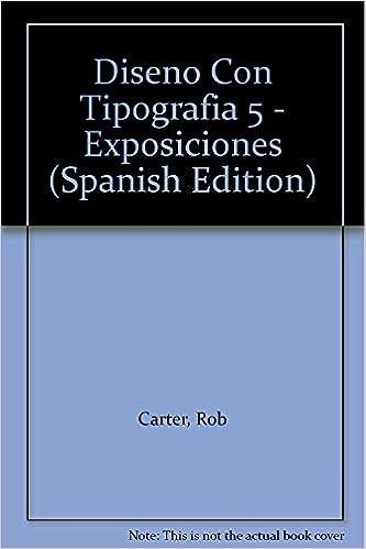diseno con tipografia 5 exposiciones spanish edition