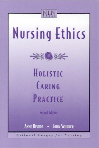 Nursing Ethics: Holistic Caring Practice (Nln Press Series.)