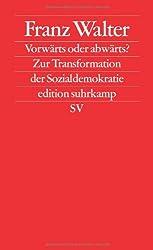 Vorwärts oder abwärts?: Zur Transformation der Sozialdemokratie (edition suhrkamp)