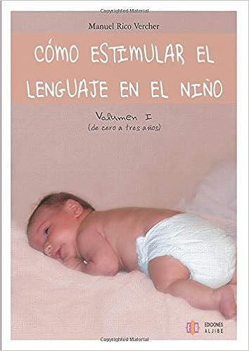 Libro Epub Gratis Cómo Estimular El Lenguaje En El Niño. Vol. 1