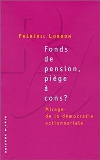 Fonds de pension, piège à cons ? par Frédéric Lordon