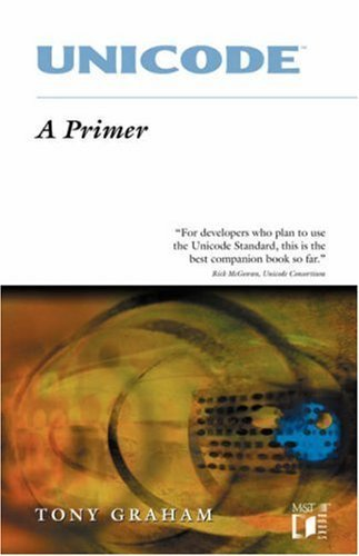 Unicode: A Primer by Tony Graham (2000-04-05) by *M&T Press