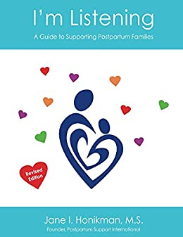 I'm Listening: A Guide to Supporting Postpartum Families by [Honikman, Jane]