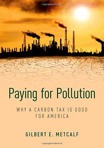 Paying for Pollution: Why a Carbon Tax is Good for America